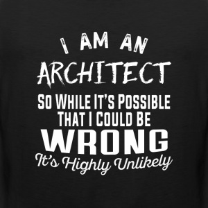 Architect-It's possible that I could be wrong Tee - Men's Premium Tank