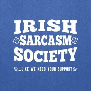 Irish-Sarcasm society awesome tee for supporters - Tote Bag