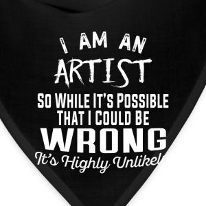 Artist-It's possible that I could be wrong t-shirt - Bandana