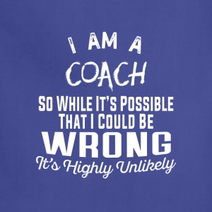 Coach-It's possible that I could be wrong tshirt - Adjustable Apron