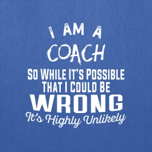 Coach-It's possible that I could be wrong tshirt - Tote Bag