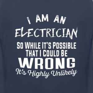 Electrician-Electrician It's highly unlikely Tee - Men's Premium Tank