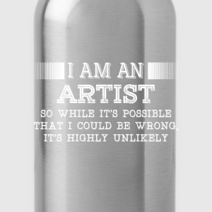 Artist-It's possible that I could be wrong t-shirt - Water Bottle