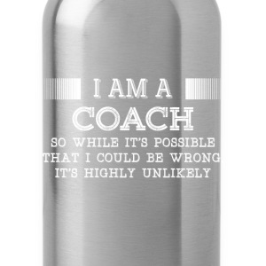 Coach-It's possible that I could be wrong tshirt - Water Bottle