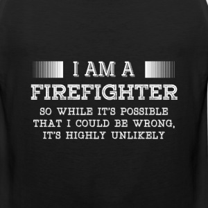 Firefighter-I am a Firefighter cool Tee shirt - Men's Premium Tank