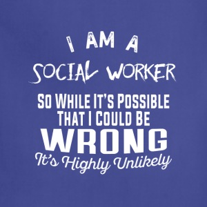 Social worker-It's highly unlikely Tee shirt - Adjustable Apron