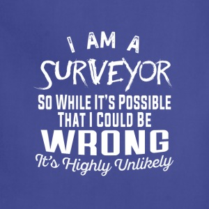 Surveyor-While it's possible that I could be wrong - Adjustable Apron