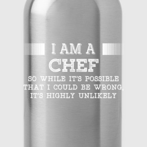 Chef-It's possible that I could be wrong tshirt - Water Bottle