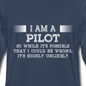 Pilot-It's highly unlikely awesome t-shirt - Men's Premium Long Sleeve T-Shirt