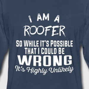 Roofer-I am a roofer Tee Shirt for roofer - Men's Premium Long Sleeve T-Shirt