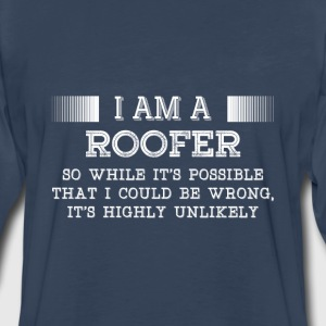 I am a Roofer tshirt for Roofers and their lovers - Men's Premium Long Sleeve T-Shirt