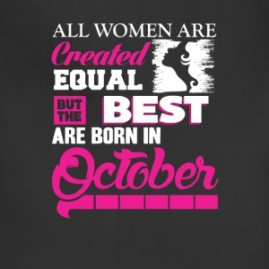 October-The best women are born in October - Adjustable Apron