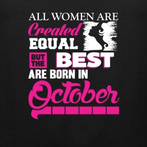October-The best women are born in October - Men's Premium Tank