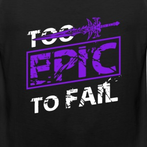Frostmourne-Too epic to fail t-shirt for wow fans - Men's Premium Tank