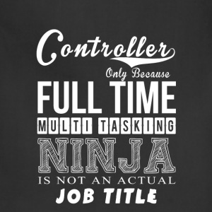 Controller - Full time multi tasking awesome Tee - Adjustable Apron