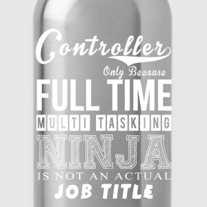 Controller - Full time multi tasking awesome Tee - Water Bottle
