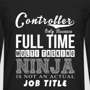 Controller - Full time multi tasking awesome Tee - Men's Premium Long Sleeve T-Shirt