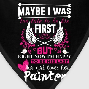 Painter-Maybe I was to late to be his first - Bandana