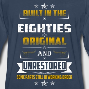 Built in the Eighties-Some parts still in working - Men's Premium Long Sleeve T-Shirt