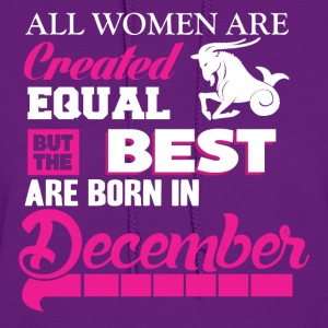 December-The best women are born in december - Women's Hoodie