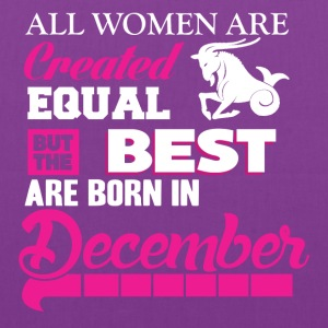 December-The best women are born in december - Tote Bag