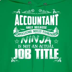 Accountant-Only because fulltime multi tasking - Men's Hoodie