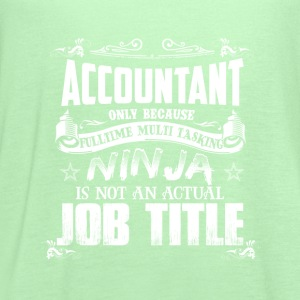Accountant-Only because fulltime multi tasking - Women's Flowy Tank Top by Bella