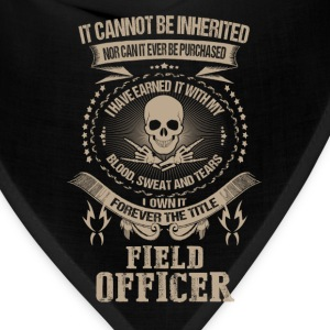 Field officer-I've earned it with my blood - Bandana