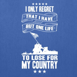 My country-I only have a life to lose for country - Tote Bag