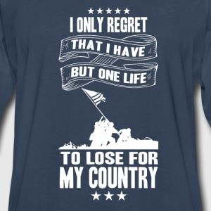 My country-I only have a life to lose for country - Men's Premium Long Sleeve T-Shirt