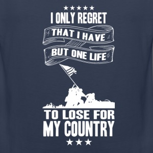 My country-I only have a life to lose for country - Men's Premium Tank