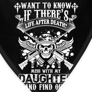 Daughter-Mess with my Daughter and find out - Bandana