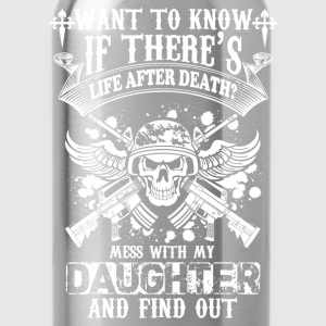 Daughter-Mess with my Daughter and find out - Water Bottle