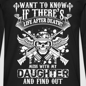 Daughter-Mess with my Daughter and find out - Men's Premium Long Sleeve T-Shirt
