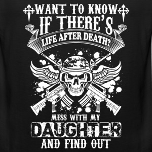 Daughter-Mess with my Daughter and find out - Men's Premium Tank