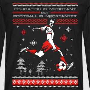 Football-Football is more improtant than education - Men's Premium Long Sleeve T-Shirt