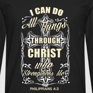 Christ-Christ who strengthen me t-shirt - Men's Premium Long Sleeve T-Shirt