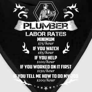 Plumber-If you tell me how to do my job t-shirt - Bandana