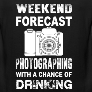 Photographing-Weekend forecast cool t-shirt - Men's Premium Tank