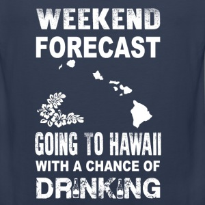 Weekend forecast-Going to hawaii to drink - Men's Premium Tank