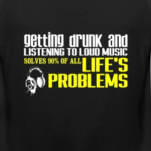 Drunk-Getting drunk and listening to music t-shirt - Men's Premium Tank