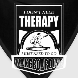 Wakeboarding-I just need to go wakeboarding - Bandana