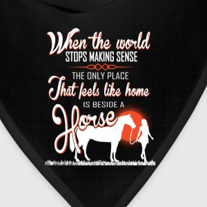 horse-Only place I feels like home beside a horse - Bandana