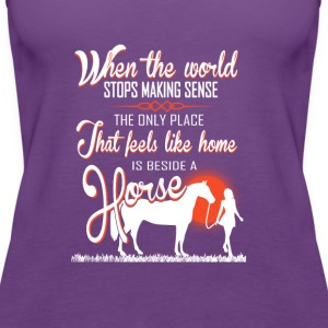 horse-Only place I feels like home beside a horse - Women's Premium Tank Top