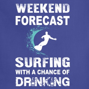 Surfing-Weekend forecast with a chance of drinking - Adjustable Apron