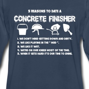 Five reasons to date a concrete finisher - Men's Premium Long Sleeve T-Shirt