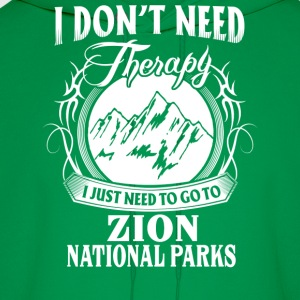 I just need to go to Zion National Parks - Men's Hoodie