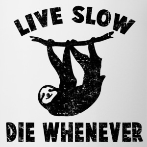 LIVE SLOW DIE WHENEVER - Coffee/Tea Mug
