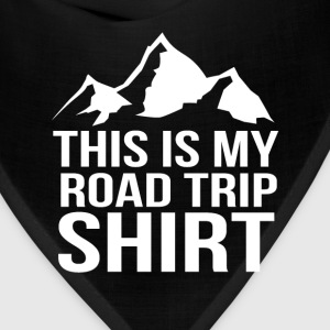 This is my road trip camping fun tee - Bandana
