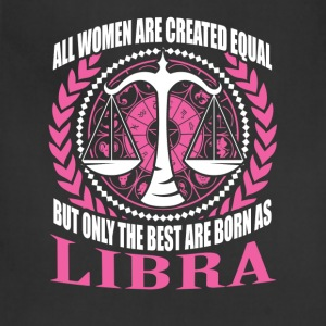 The Best Women Are Born in Libra T-Shirts - Adjustable Apron